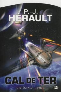 Cal de Ter : l'intégrale | Volume 3 - Paul-JeanHérault