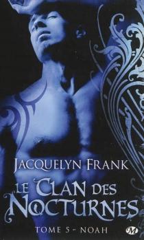 Le clan des nocturnes - Jacquelyn BethFrank