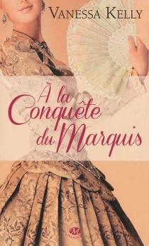 A la conquête du marquis - VanessaKelly