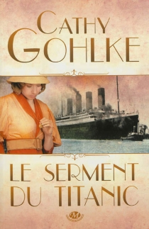 Le serment du Titanic - CathyGohlke