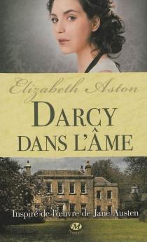 Darcy dans l'âme - ElizabethAston