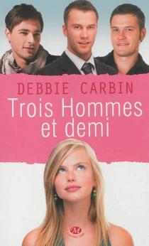Trois hommes et demi - DebbieCarbin