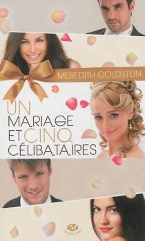 Un mariage et cinq célibataires - MeredithGoldstein