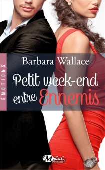 Petit week-end entre ennemis - Barbara Wallace