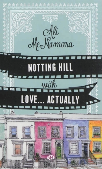 Notting Hill with love... actually - AliMcNamara