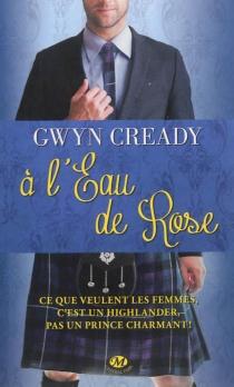 A l'eau de rose - GwynCready