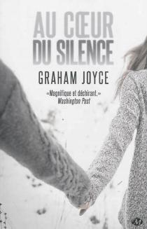 Au coeur du silence - GrahamJoyce