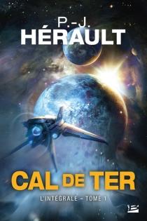 Cal de Ter : l'intégrale | Volume 1 - Paul-JeanHérault