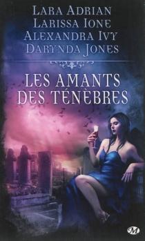 Les amants des ténèbres : quatre récits de bit-lit -