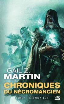 Chroniques du nécromancien - Gail Z.Martin