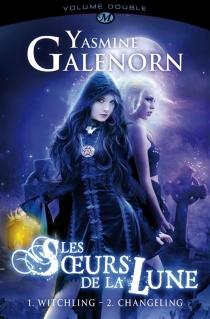 Les soeurs de la lune : volume double | Volume 1 - YasmineGalenorn