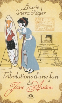 Tribulations d'une fan de Jane Austen - Laurie VieraRigler