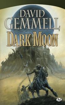 Dark moon - DavidGemmell