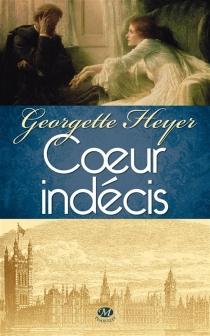 Coeur indécis - GeorgetteHeyer
