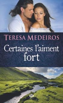 Certaines l'aiment fort - TeresaMedeiros
