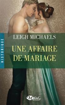 Une affaire de mariage - LeighMichaels