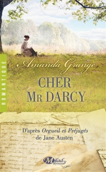 Cher Mr Darcy : d'après Orgueil et préjugés - AmandaGrange