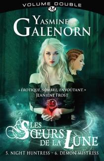 Les soeurs de la lune : volume double   Volume 3 - YasmineGalenorn