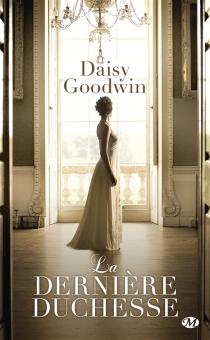 La dernière duchesse - DaisyGoodwin