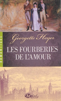 Les fourberies de l'amour - Georgette Heyer