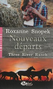 Three river ranch - RoxanneSnopek