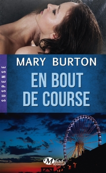 En bout de course - Mary T. Burton