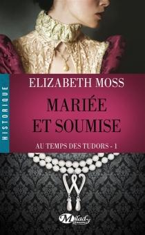 Au temps des Tudors - ElizabethMoss