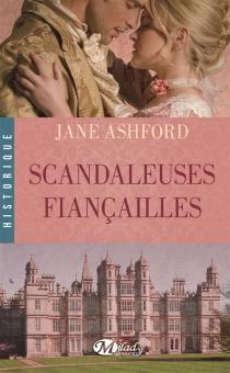 Scandaleuses fiançailles - JaneAshford