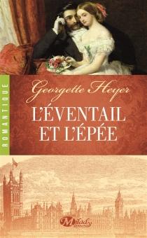 L'éventail et l'épée - GeorgetteHeyer