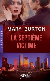 La septième victime - Mary T.Burton