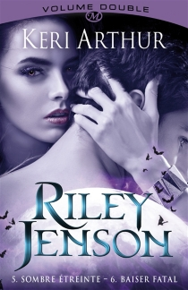 Riley Jenson : intégrale | Volume 3 - KeriArthur