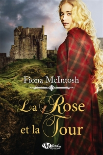 La rose et la tour - Fiona McIntosh