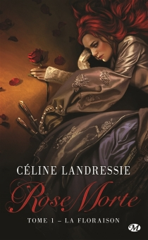 Rose Morte - Céline Landressie