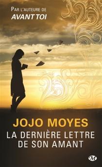 La dernière lettre de son amant - JojoMoyes