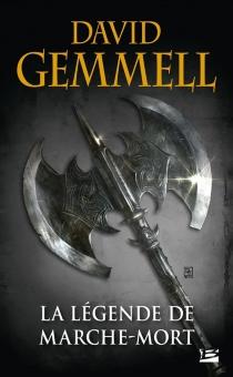 La légende de Marche-Mort - DavidGemmell