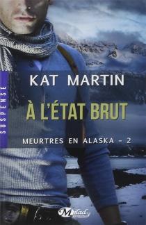 Meurtres en Alaska - KatMartin