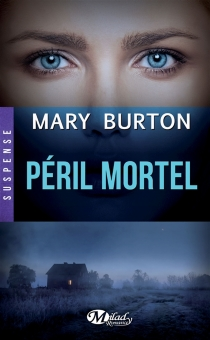 Péril mortel - Mary T.Burton