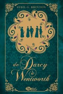 De Darcy à Wentworth - Sybil G.Brinton