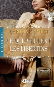 Ce que veulent les libertins - CarolineLinden