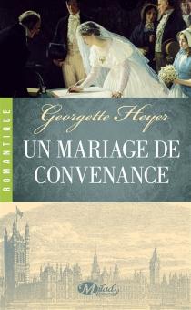 Un mariage de convenance - GeorgetteHeyer