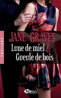 Lune de miel et gueule de bois - JaneGraves