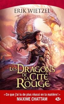 Les dragons de la cité rouge - ÉrikWietzel