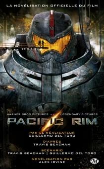 Pacific Rim : la novélisation officielle du film - AlexIrvine