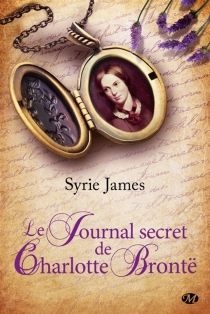 Le journal secret de Charlotte Brontë - Syrie AstrahanJames