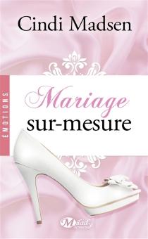 Mariage sur-mesure - CindiMadsen