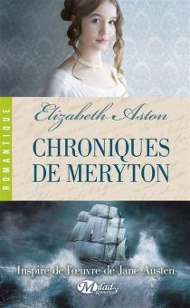 Chroniques de Meryton : le point de vue oublié d'Orgueil et préjugés - ElizabethAston