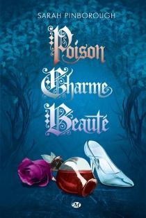 Poison, charme, beauté : l'intégrale - SarahPinborough