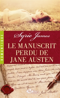 Le manuscrit perdu de Jane Austen - Syrie Astrahan James