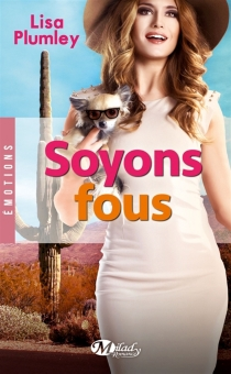 Soyons fous - Lisa Plumley