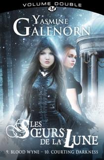 Les soeurs de la lune : volume double | Volume 5 - YasmineGalenorn